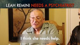 Leah Remini Needs a Psychiatrist