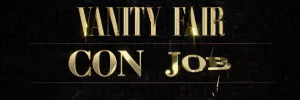 A Truly Unoriginal Vanity Fair Con Job a/k/a Running Away from the Truth