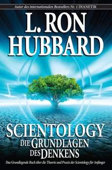 Scientology: Die Grundlagen des Denkens