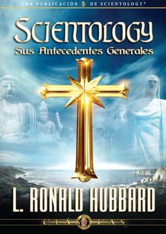 Scientology: Sus Antecedentes Generales